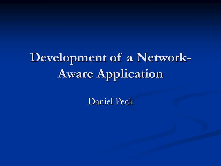 development of a network aware application