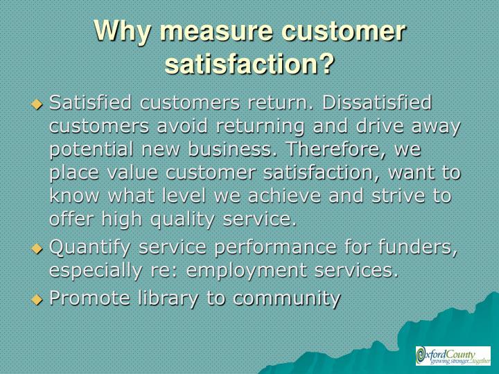 Why measure customer satisfaction?