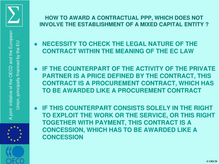 HOW TO AWARD A CONTRACTUAL PPP, WHICH DOES NOT INVOLVE THE ESTABLISHMENT OF A MIXED CAPITAL ENTITY ?