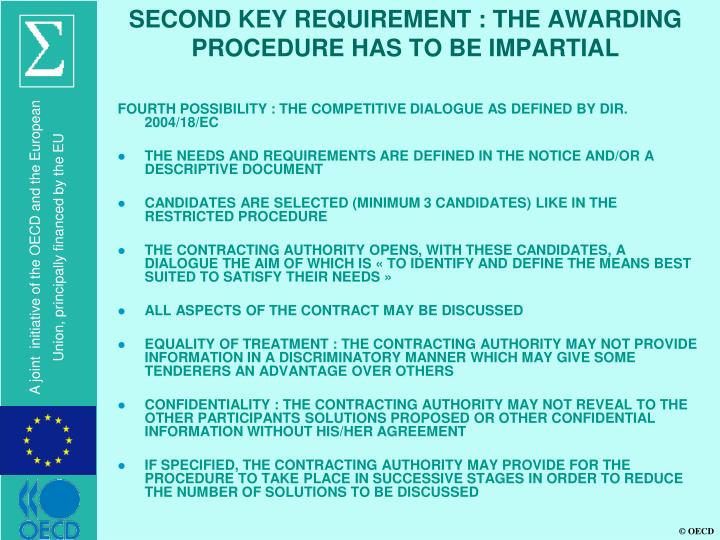 SECOND KEY REQUIREMENT : THE AWARDING PROCEDURE HAS TO BE IMPARTIAL