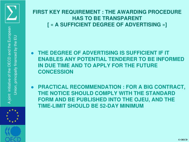 FIRST KEY REQUIREMENT : THE AWARDING PROCEDURE HAS TO BE TRANSPARENT