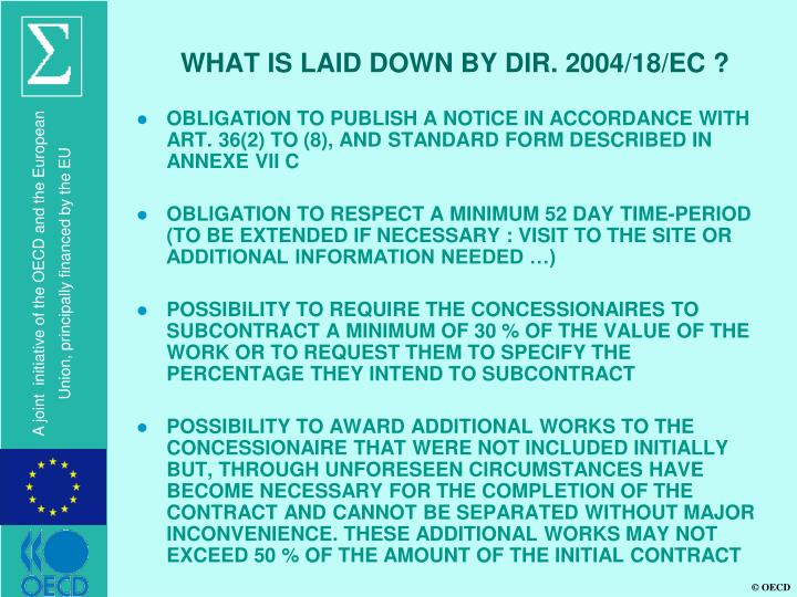 WHAT IS LAID DOWN BY DIR. 2004/18/EC ?