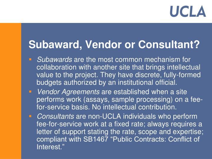 Subaward, Vendor or Consultant?
