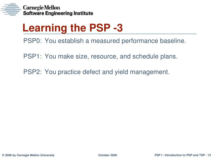 Learning the PSP -3