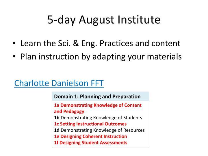 5-day August Institute