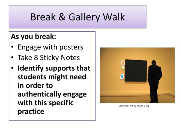 Break & Gallery Walk