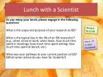lunch with a scientist