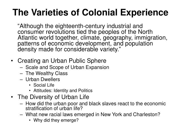 The Varieties of Colonial Experience