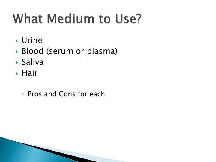 What medium to use