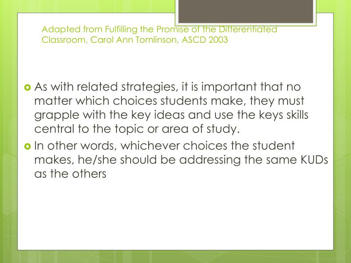 Adapted from Fulfilling the Promise of the Differentiated Classroom, Carol Ann Tomlinson, ASCD 2003