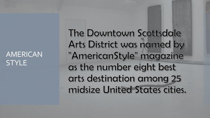"""The Downtown Scottsdale Arts District was named by """"AmericanStyle"""" magazine as the number eight best arts destination among 25 midsize United States cities."""