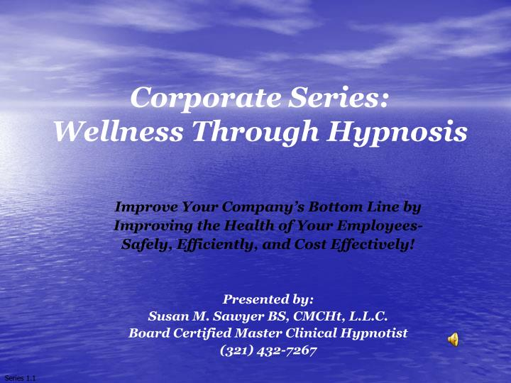 Corporate series wellness through hypnosis