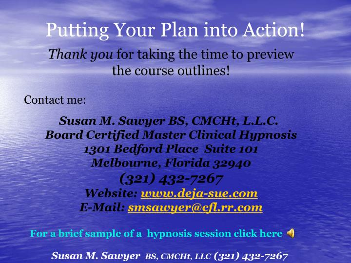 Putting Your Plan into Action!