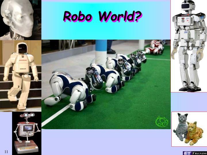 Robo World?