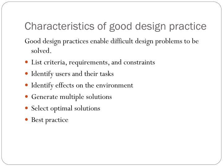 Characteristics of good design practice