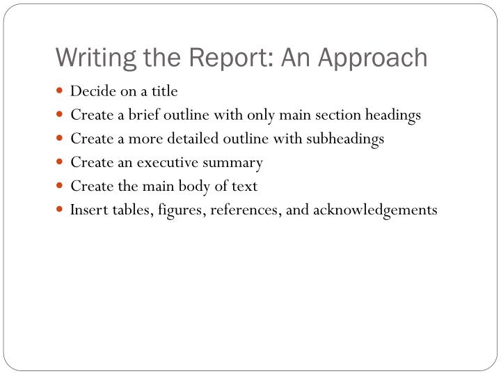 Writing the Report: An Approach