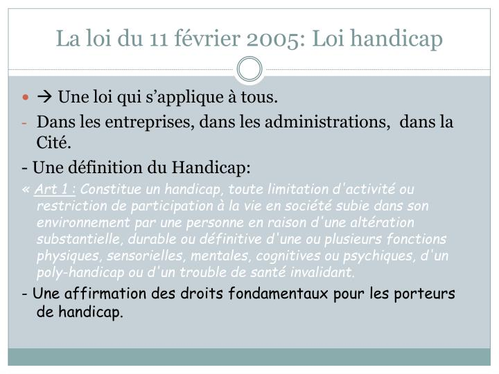 La loi du 11 février 2005: Loi handicap
