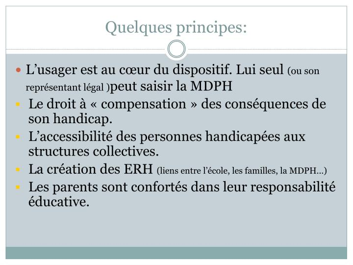 Quelques principes:
