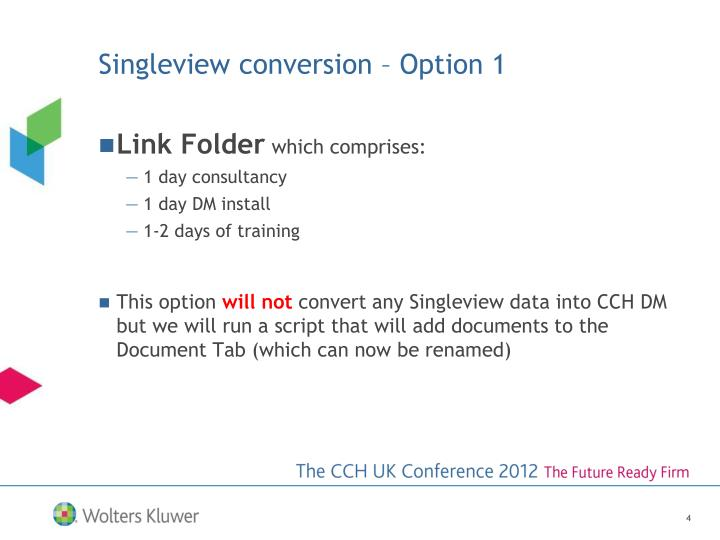 Singleview conversion – Option 1
