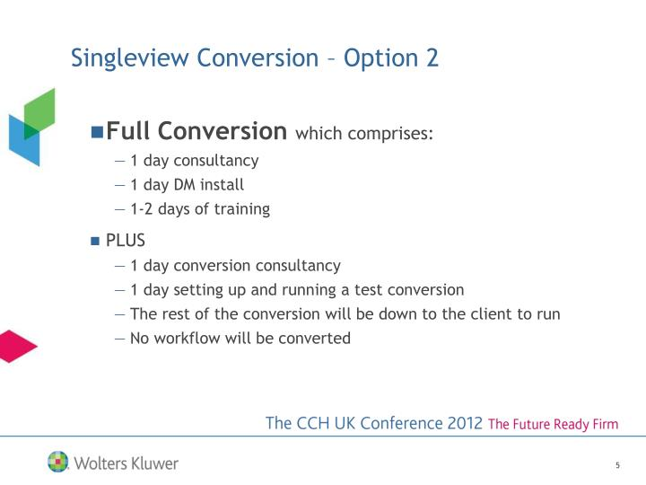 Singleview Conversion – Option 2