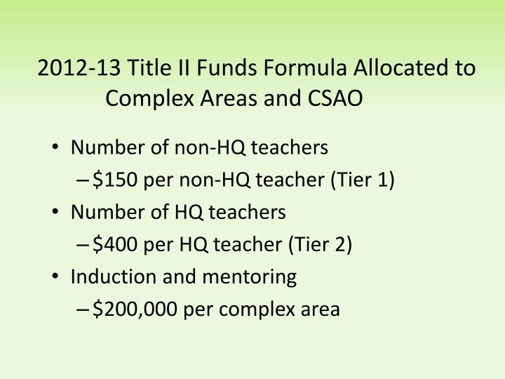 2012-13 Title II Funds Formula Allocated to Complex Areas and CSAO