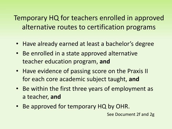 Temporary HQ for teachers enrolled in approved alternative routes to certification programs