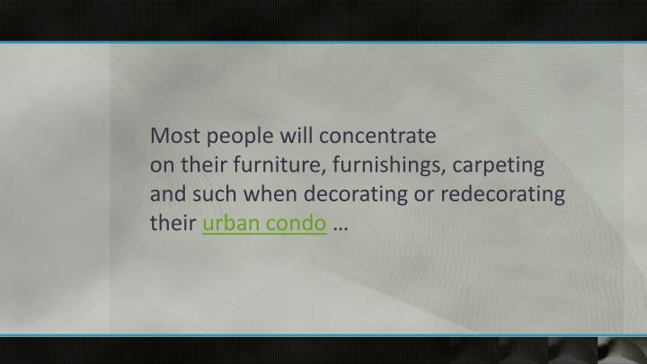 Most people will concentrate