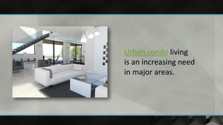 Urban condo