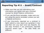 reporting tip 11 grant contract