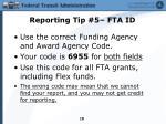 reporting tip 5 fta id