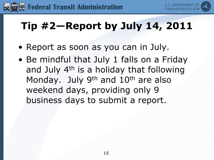 Tip #2—Report by July 14, 2011