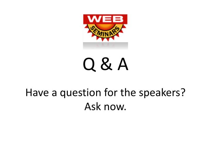 Have a question for the speakers?