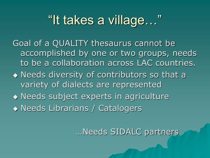 """""""It takes a village…"""""""