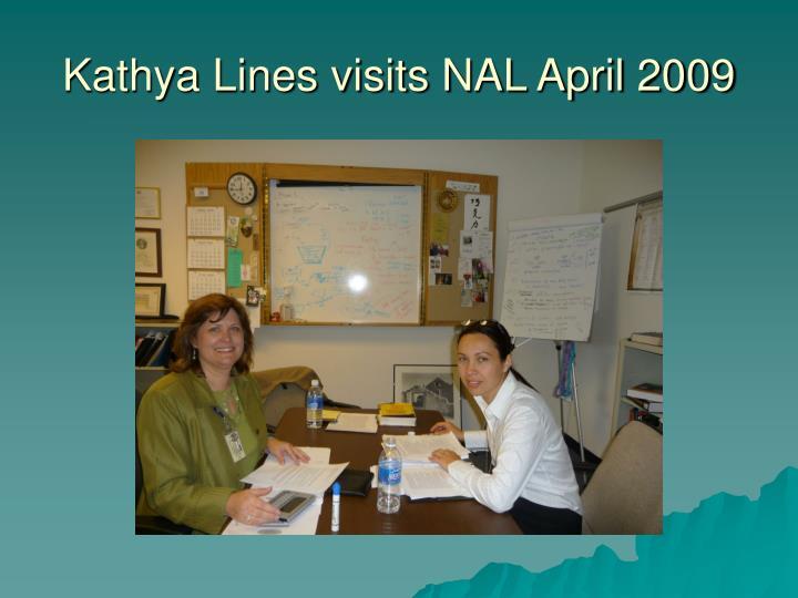 Kathya Lines visits NAL April 2009