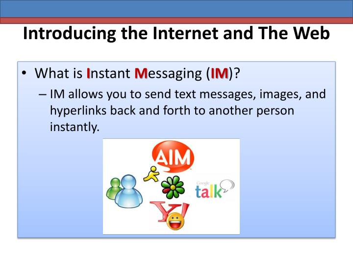 Introducing the Internet and The Web