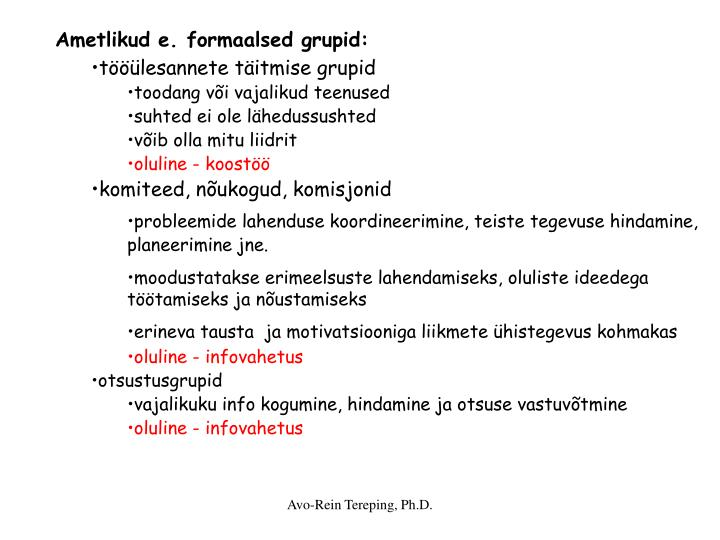 Ametlikud e. formaalsed grupid: