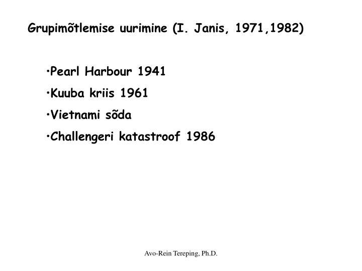 Grupimõtlemise uurimine (I. Janis, 1971,1982)