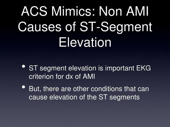 Acs mimics non ami causes of st segment elevation