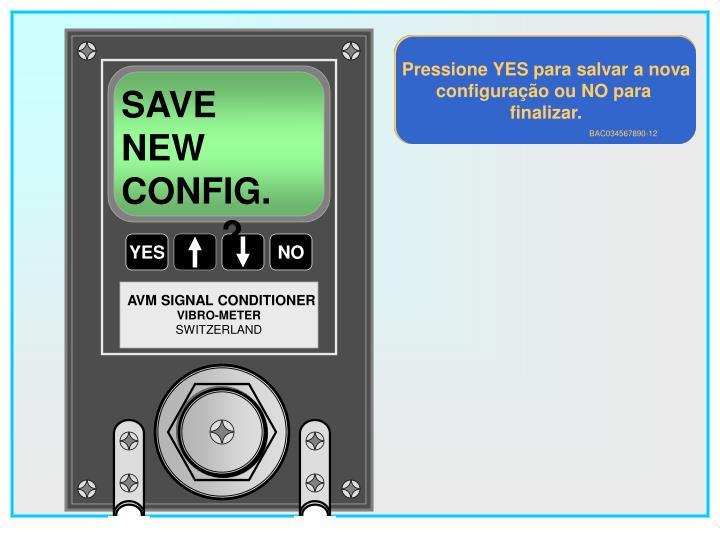 Pressione YES para salvar a nova