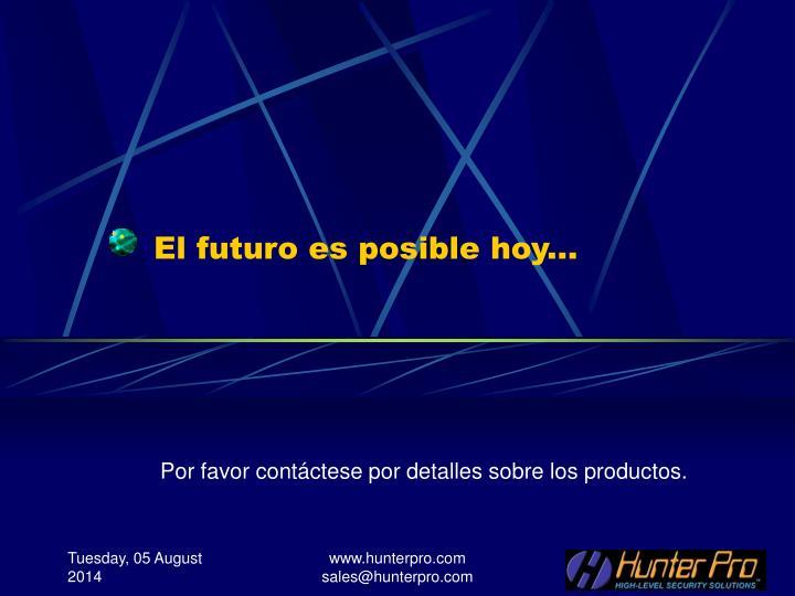 El futuro es posible hoy...