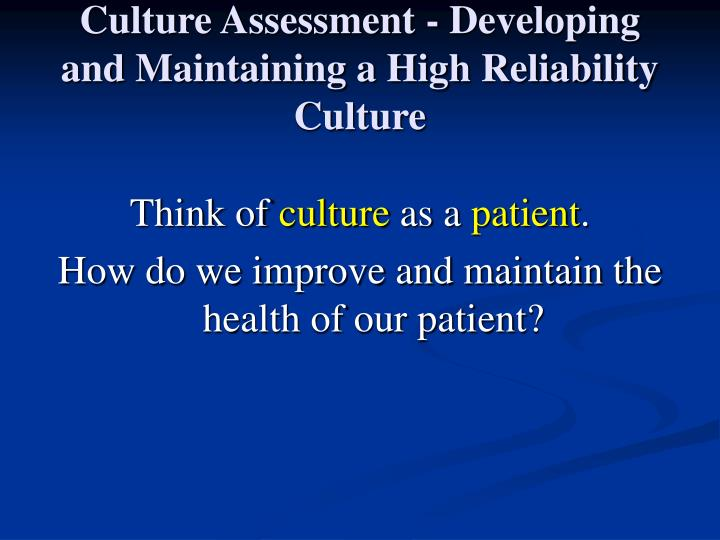 Culture Assessment - Developing and Maintaining a High Reliability Culture