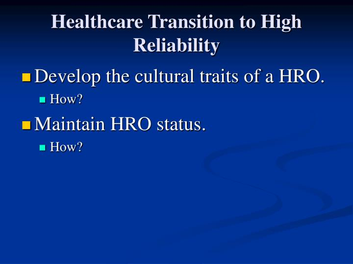 Healthcare Transition to High Reliability