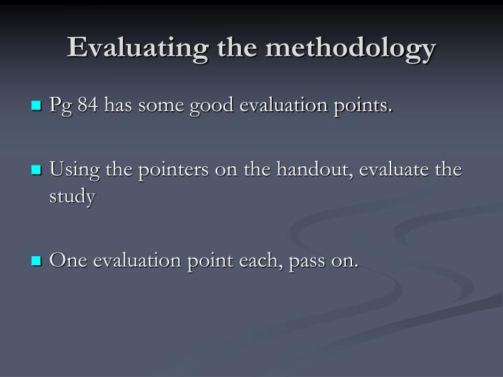 Evaluating the methodology