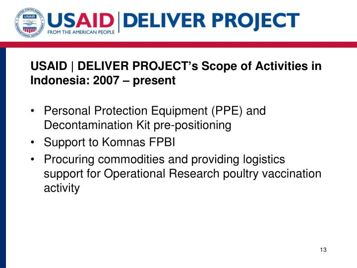 USAID   DELIVER PROJECT's Scope of Activities in Indonesia: 2007 – present