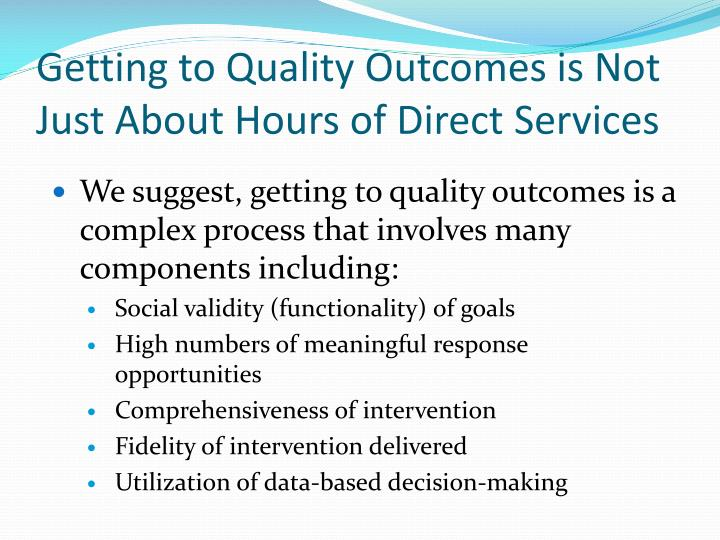 Getting to Quality Outcomes is Not Just About Hours of Direct