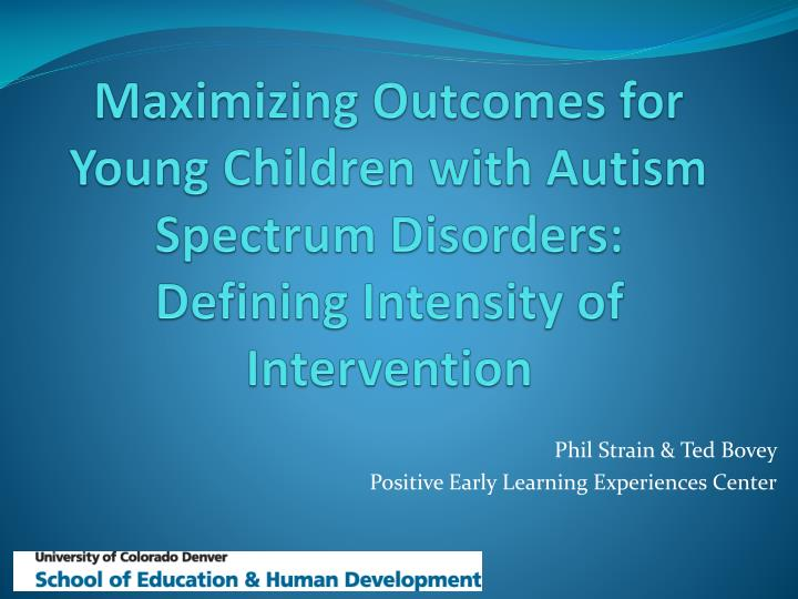 Maximizing Outcomes for Young Children with Autism Spectrum Disorders: