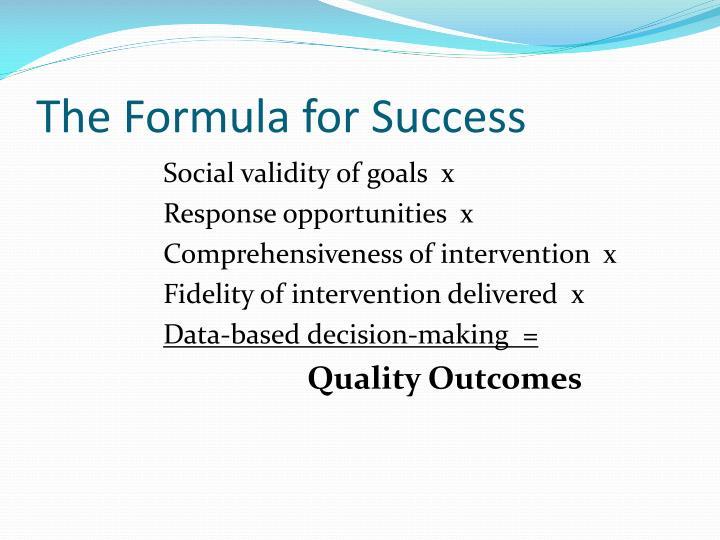The Formula for Success