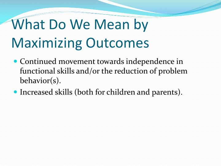 What Do We Mean by Maximizing Outcomes