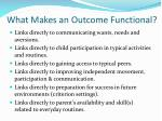 what makes an outcome functional