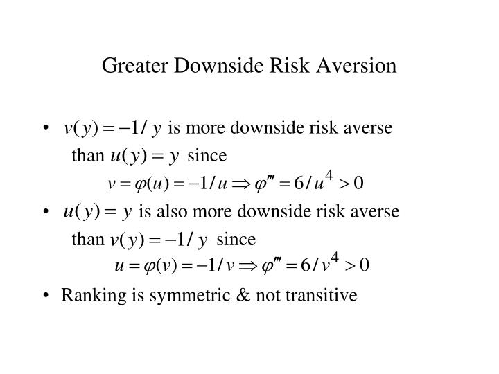 Greater Downside Risk Aversion